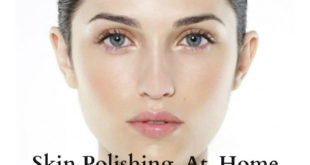 skin polishing at home_face