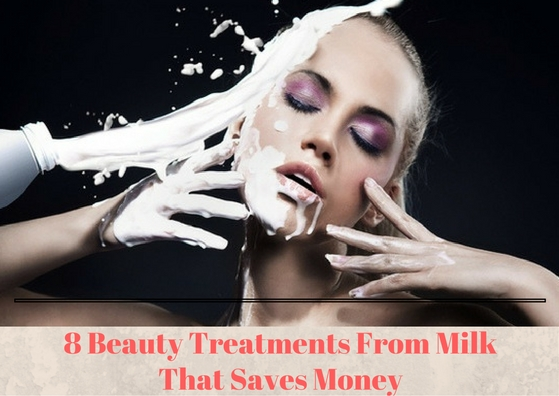8 Beauty Treatments from Milk that Saves Money