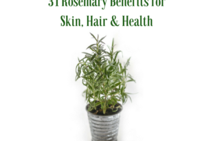 31 Rosemary Benefits for Hair, Skin & Health