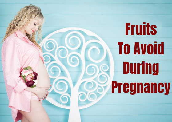 fruits to avoid during pregnancy - lifestylica