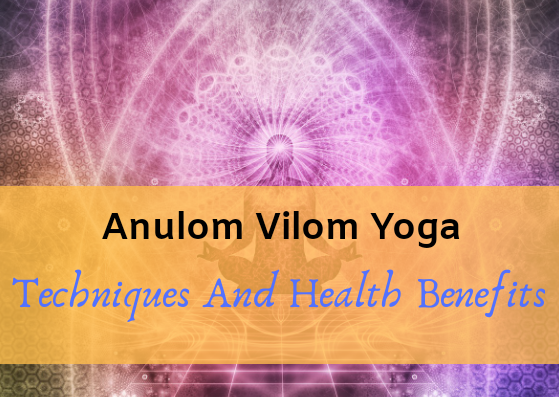 How To Do Anulom Vilom Yoga And What Are The Health Benefits